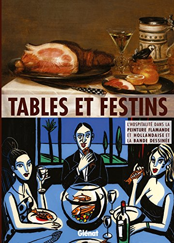 Tables et festins : L'hospitalité dans la: Alain Tapié; Nathalie