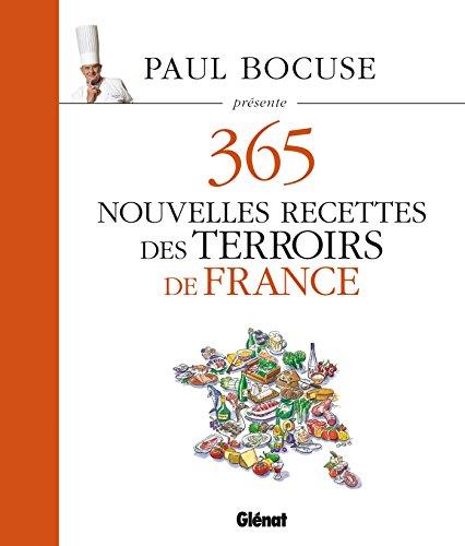 PAUL BOCUSE PRÉSENTE 365 NOUVELLES RECETTES DES TERROIRS DE FRANCE: BOCUSE PAUL