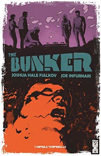 THE BUNKER T.01 : CAPSULE TEMPORELLE: FIALKOV JOSHUA HALE