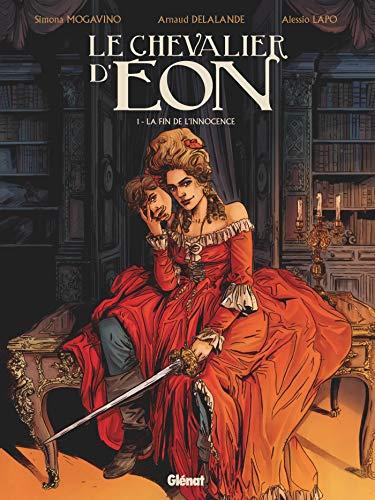 9782344012468: Le Chevalier d'Eon - Tome 01: La fin de l'innocence