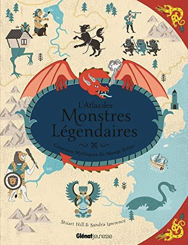9782344026618: L'Atlas des monstres légendaires: Créatures mythiques du monde entier