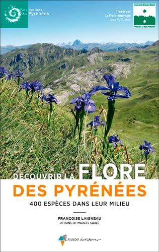 9782344027714: Découvrir la flore des pyrénées : 400 espèces dans leur milieu