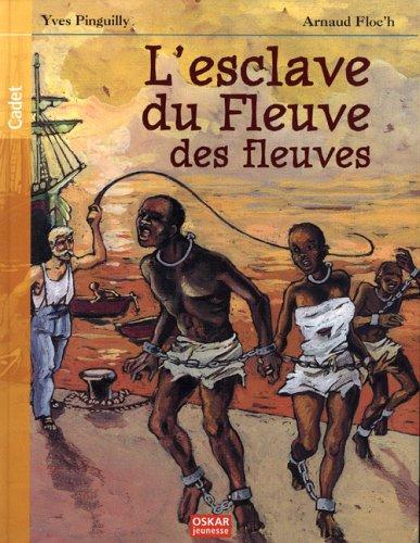 L'esclave du fleuve des fleuves (Cadet): Yves Pinguilly; Arnaud