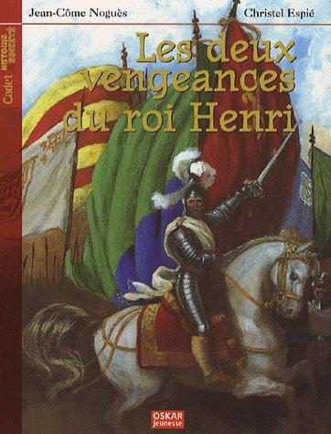 Deux vengeances du roi Henri (Les): Nogu�s, Jean-C�me