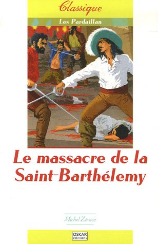 Massacre de la Saint-Barthélemy (Le): Zévaco, Michel