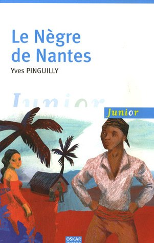 Nègre de Nantes (Le): Pinguilly, Yves