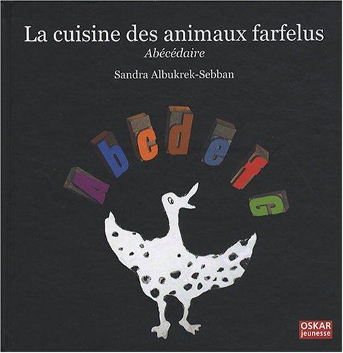 Cuisine des animaux farfelus (La): Alburkrek-Sebban, Sandra