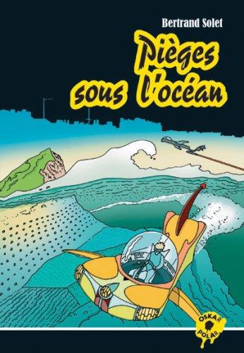 Pièges sous l'océan: Solet, Bertrand