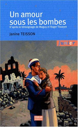 Un amour sous les bombes: Teisson, Janine