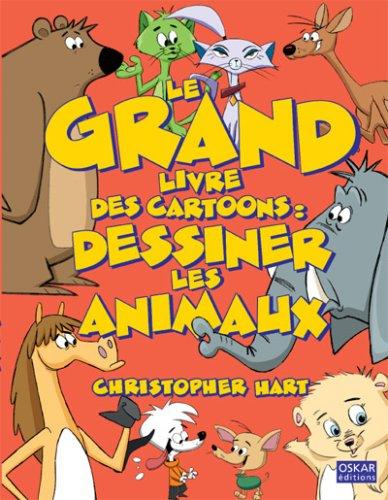 9782350003375: Le grand livre des Cartoons : dessiner les animaux