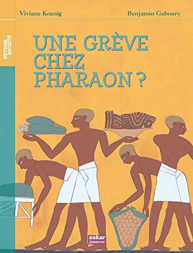 Une grève chez pharaon?: Koenig, Viviane