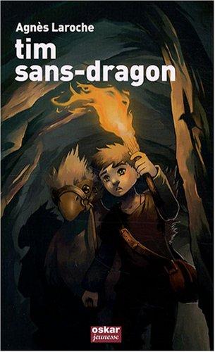 Tim sans-dragon: Laroche, Agn�s