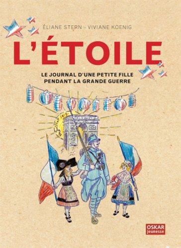 9782350003559: L'Etoile, le journal d'une petite fille pendant la grande guerre