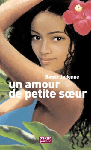 Un amour de petite soeur: Judenne, Roger