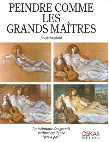 9782350003665: Peindre comme les grands maîtres (French Edition)
