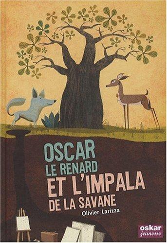 9782350004280: Oscar le renard et l'impala de la savane
