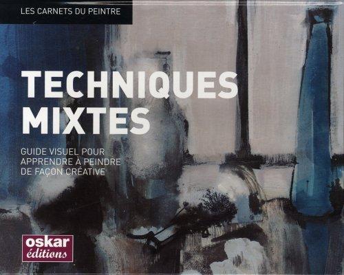 Carnets du peintre: techniques mixtes: Collectif