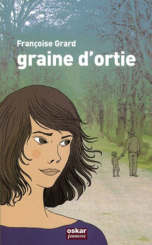 Graine d'ortie: Grard, Françoise