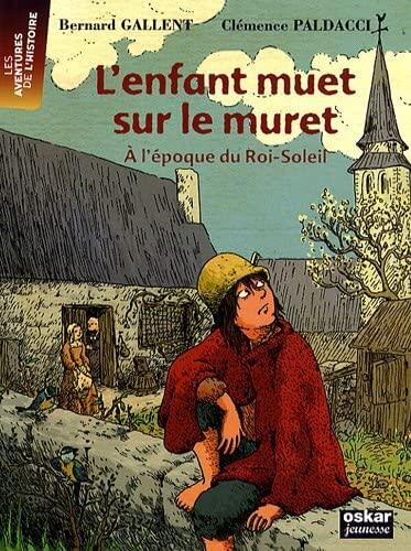 L'enfant muet sur le muret : A: Bernard Gallent