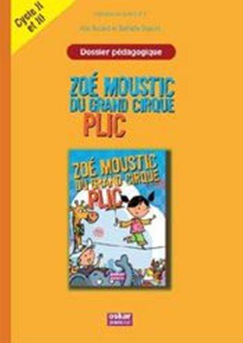 Dossier pédagogique: Zoé Moustic du grand cirque Plic: Rocard, Ann