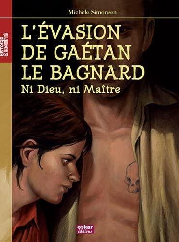 9782350005164: L'Evasion de Gaétan le bagnard (French Edition)