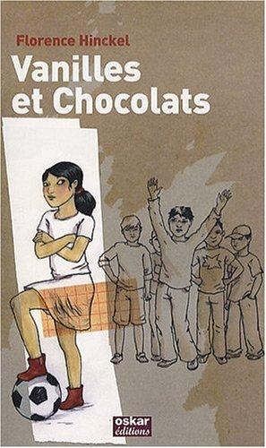 Vanilles et chocolats: Hinckel, Florence