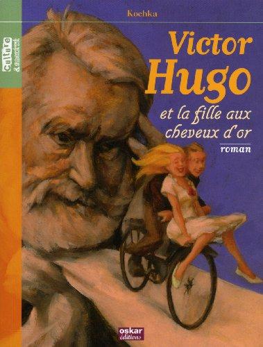Victor Hugo et la fille aux cheveux d'or: Kochka