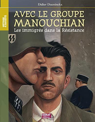 9782350005874: Avec le groupe Manouchian : Les immigrés dans la Résistance