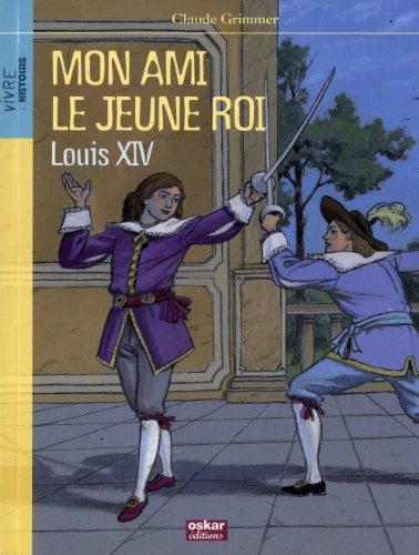 9782350005980: Mon ami le jeune roi Louis XIV