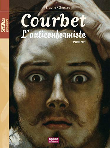 Courbet, l'anticonformiste: Chastre, Lucile