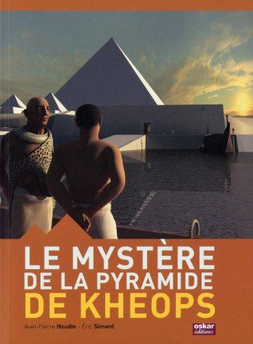 Le mystère de la pyramide de Kheops (French Edition): Jean-Pierre Houdin