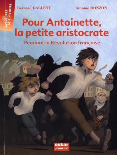 Pour Antoinette, la petite aristocrate: Gallent, Bernard
