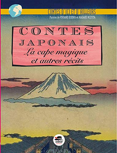 Contes japonais: La cape magique et autres récits: Koenig, Viviane