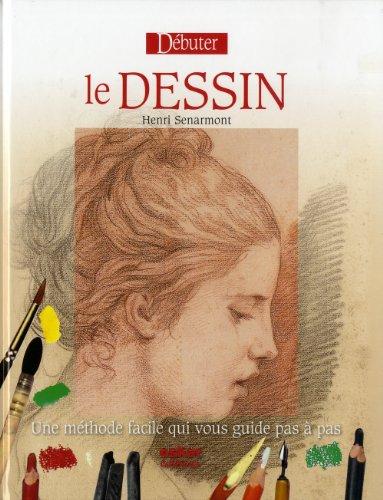 Débuter le dessin [nouvelle édition]: Senarmont, Henri