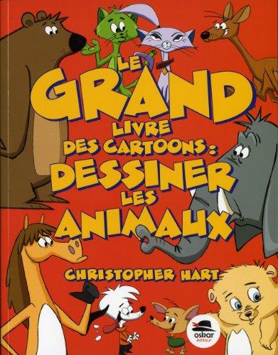9782350007205: Le Grand livre des cartoons: dessiner les animaux [ancienne édition]