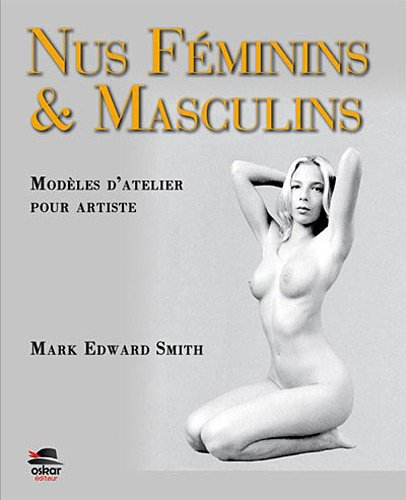 Nus féminins et masculins [nouvelle édition]: Smith, Mark Edward