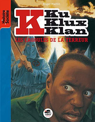 9782350007953: Ku klux klan - les cagoules de la terreur (Histoire et Société)