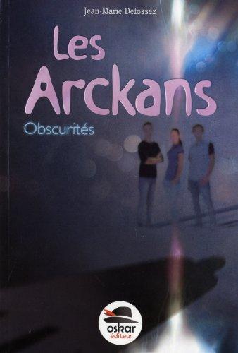 Arckans (Les): Obscurités: Defossez, Jean-Marie