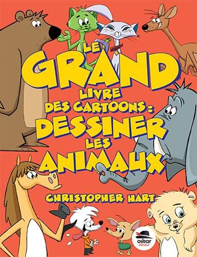 9782350008776: Le Grand livre des cartoons : dessiner les animaux [nouvelle édition]