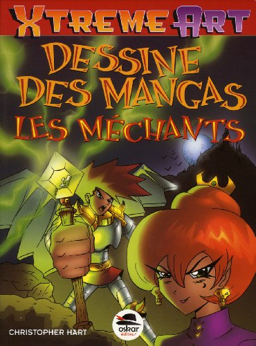Dessine des mangas: les méchants [nouvelle édition]: Hart, Christopher