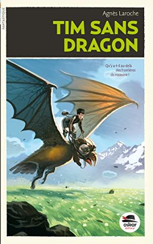 Tim sans dragon: Laroche, Agn�s