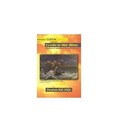 9782350020280: Ex-Voto Ar Mor Bihan : Périples & naufrages de la petite mer