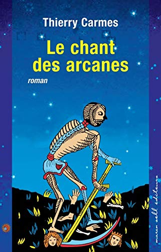 Le Chant des Arcanes (French Edition): Thierry Carmes