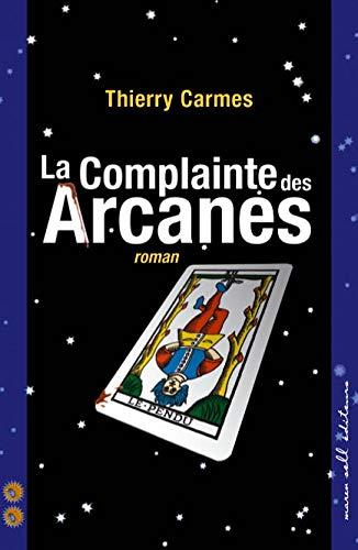 COMPLAINTE DES ARCANES (LA): CARMES THIERRY