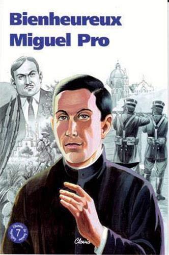 9782350050041: Bienheureux Miguel Pro (Chemins de Lumiere)