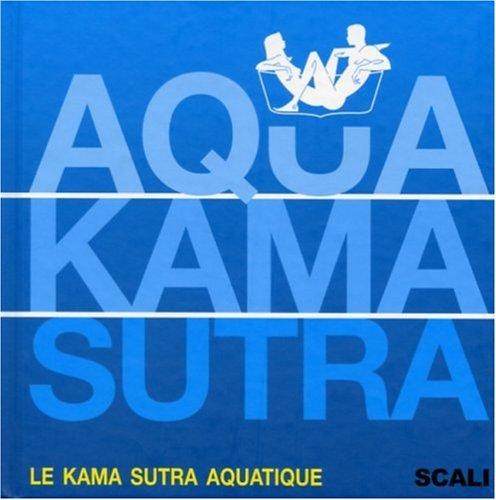 9782350120508: Aqua Kama Sutra (Ancien prix Editeur : 15,9 Euros)