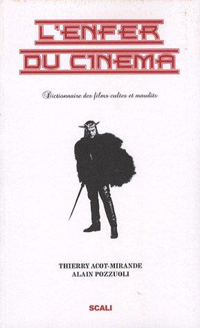 9782350121406: L'enfer du cinéma : Tome 1, Dictionnaire des films cultes et maudits