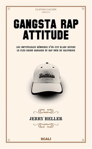 9782350121819: Gangsta Rap Attitude : Les impitoyables mémoires d'un juif blanc devenu le plus grand manager du rap noir de Californie
