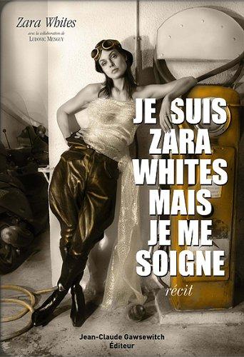 9782350130545: Je suis Zara Whites mais je me soigne (French Edition)