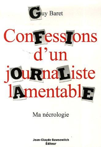 9782350130750: Confessions d'un journaliste lamentable : Ma n�crologie